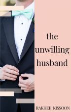 The Unwilling Husband by RTKiss