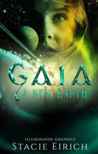 Gaia: A New Earth #OpenNovellaContest2019 by spacetodream