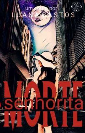 Senhorita Morte (conto) by Luana_Bastos