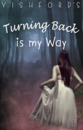 Turning Back is my Way by DeerBubbleBaozi