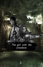 The girl with the crossbow    (Twd fanfic) by multifxandomstoriez