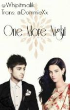 One More Night (ZAYN MALIK - 1.séria ) by DommieXx
