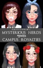 MYSTERIOUS NERDS meets CAMPUS ROYALTIES (Major Editing) by grayflower