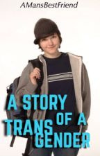 A Story of a Transgender by AMansBestFriend