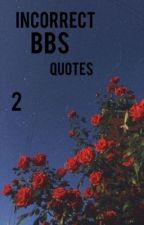 Incorrect BBS Quotes 2 by gbg-bbs