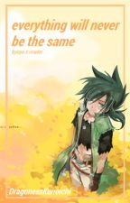 Everything Will Never Be The Same [ Kyoya Tategami x reader ] ADOPTED. by daedaliaaan