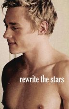rewrite the stars | ben hardy by rogerstories