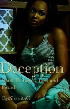 [Book 2]Deception: Love's Lost and Found[ON HOLD] by ShanitaG
