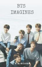 BTS  ♡ Imagines by riribeans