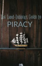 The Land-Lubbers Guide to Piracy by maddie_the_nerd