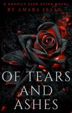 Of Tears and Ashes: A Happily Ever After novel by Silverscar256