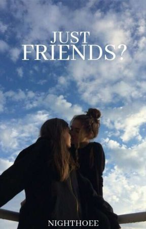 Just Friends?//Ori de mierda by nighthoee