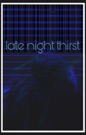Late Night Thirst || multi-fandom oneshots by empressrice