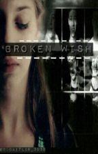 Broken Wish by its-caitlin-