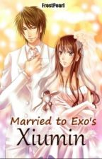 Married to Exo's Xiumin (Hiatus) by FrostPearl
