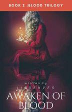 Awaken of Blood ( Book 2 of Blood Trilogy ) by LierenVer