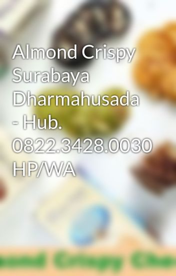 Almond Crispy Surabaya Dharmahusada Hub 0822 3428 0030 Hp