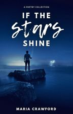 If the Stars Shine: A Poetry Collection by ReeReverie
