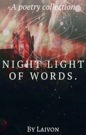 Night Light Of Words Poetry Collection  by laivon