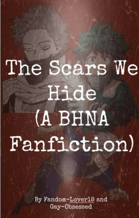 The Scars We Hide (BHNA Fanfiction) by Fandom-Lover18