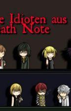 die Idioten aus death note by 0midnightmelody0