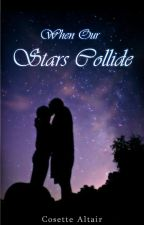 When Our Stars Cross by shakespearian1