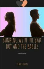 Bunking with the Bad Boy and The Babies by whisperer10