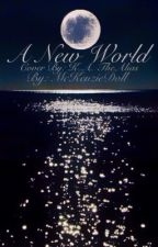 A New World (Lesbian Story)  by SophmoreSlumpx
