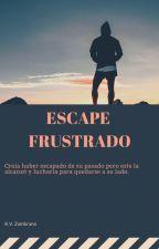 Escape Frustrado by Lezlyzz