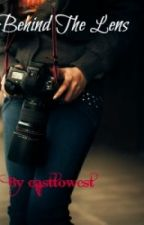 Behind The Lens by easttowest