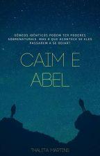 CAIM E ABEL by thathazinha2000