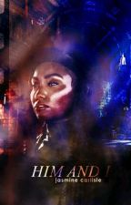 Him & I [ A Garret Fan-fiction ] by harleyQuinnfan17