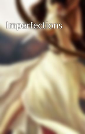 Imperfections by Viaaaa13