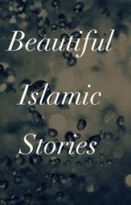 Beautiful Islamic Stories by everlasting-love