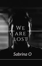 We are lost by Sabriina00406