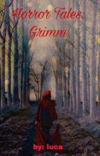 Horror Tales: Grimm (REVISÃO) by L0100979