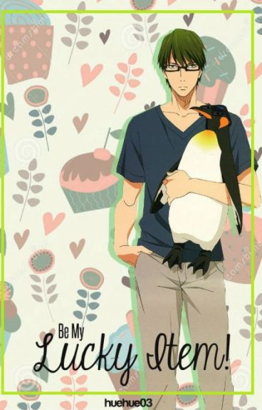 Be My Lucky Item ♥ [A Midorima Shintaro x Reader Fanfiction]