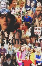 The end of Skins -Skins Fan Fiction- by creoquealba