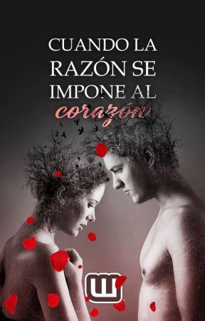 Cuando La Razón Se Impone Al Corazón by FiccionGeneral_ES