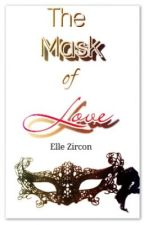 The Mask Of Love by ellezircon