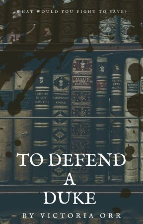 To Defend a Duke by vickitickitoria