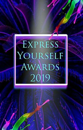 Express Yourself Awards | Summer 2019 by TheEverythingAwards