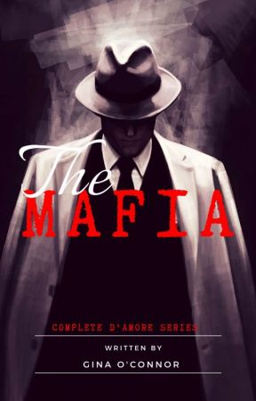 The Mafia (The D'Amore series) by GinaNDylanOConnor
