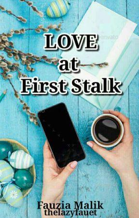 LOVE AT FIRST STALK by thelazyfauet