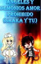 ángeles y demonios amor prohibido(shaka y tu) by lucifergirl10