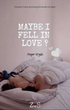 Maybe I Fell In Love || z.s by HagerStylik