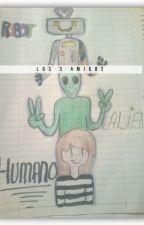 LOS 3 AMIGOS(el robot ,el extraterrestre, el humano) by limkyosho