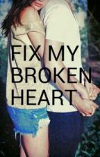 Fix my broken heart by DreamySha