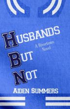 Husbands But Not  by AidenSummers