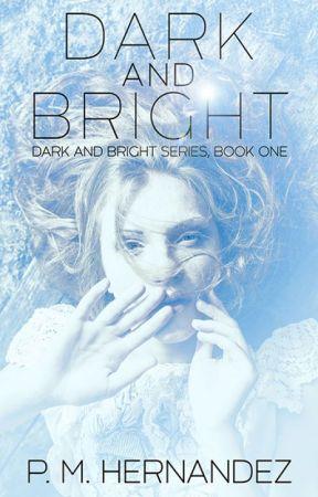 Dark and Bright by authorpmhernandez